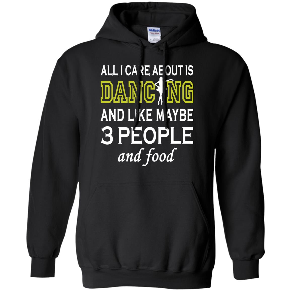 image 89px All I Care About Is Dancing and Like Maybe 3 People and Food T Shirt