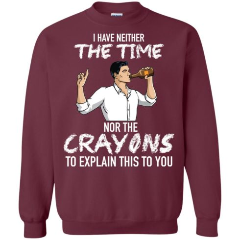 image 96 490x490px Archer: I Have Neither The Time Nor The Crayons To Explain This To You Shirt