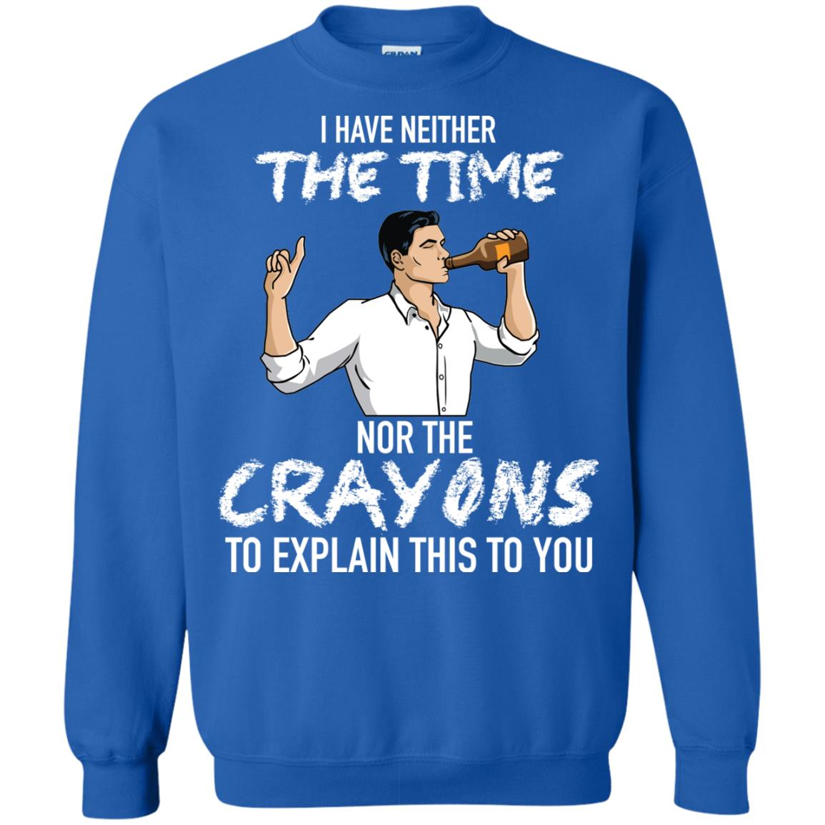 image 99px Archer: I Have Neither The Time Nor The Crayons To Explain This To You Shirt