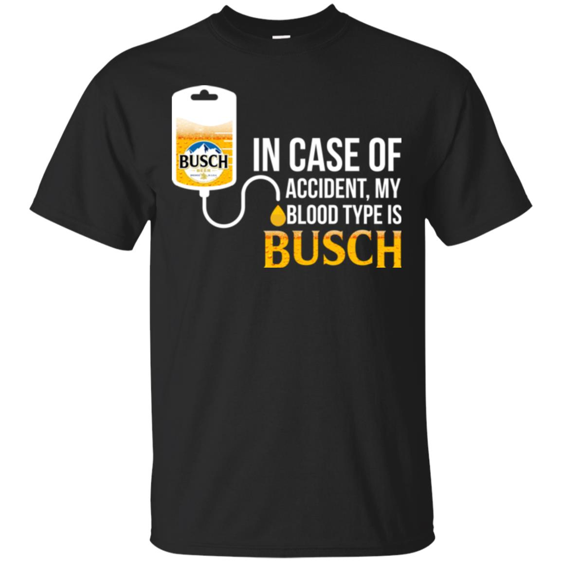 image 143px In Case Of Accident My Blood Type Is Busch T Shirts