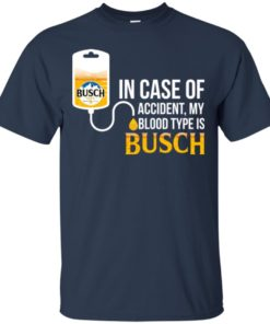 image 144 247x296px In Case Of Accident My Blood Type Is Busch T Shirts
