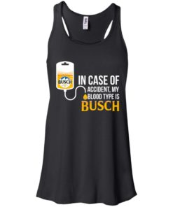 image 145 247x296px In Case Of Accident My Blood Type Is Busch T Shirts