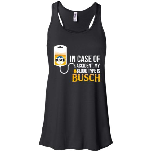 image 145 490x490px In Case Of Accident My Blood Type Is Busch T Shirts