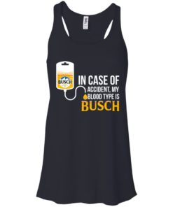 image 146 247x296px In Case Of Accident My Blood Type Is Busch T Shirts