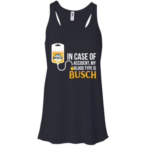 image 146 490x490px In Case Of Accident My Blood Type Is Busch T Shirts