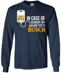 image 148 247x296px In Case Of Accident My Blood Type Is Busch T Shirts