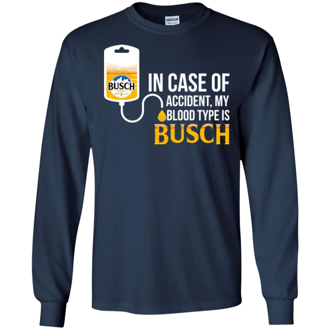 image 148px In Case Of Accident My Blood Type Is Busch T Shirts