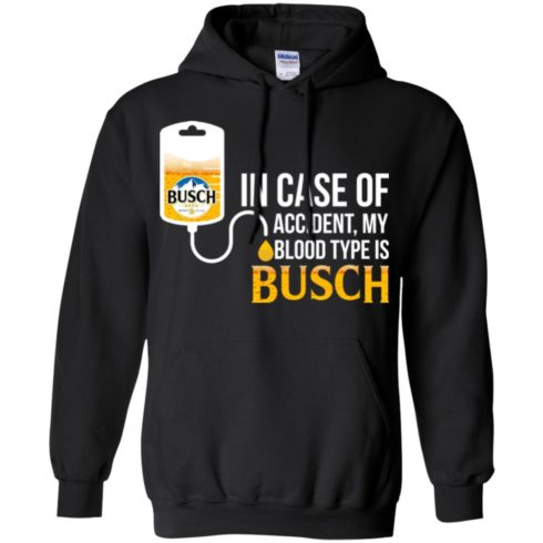 image 149 490x490px In Case Of Accident My Blood Type Is Busch T Shirts