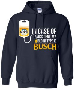 image 150 247x296px In Case Of Accident My Blood Type Is Busch T Shirts