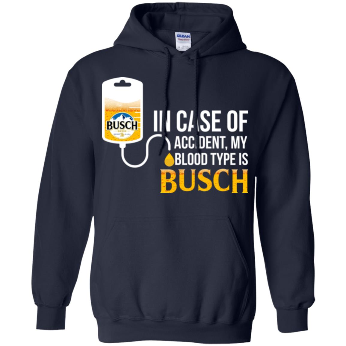 image 150px In Case Of Accident My Blood Type Is Busch T Shirts
