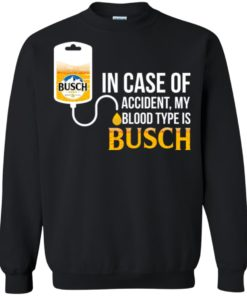 image 151 247x296px In Case Of Accident My Blood Type Is Busch T Shirts