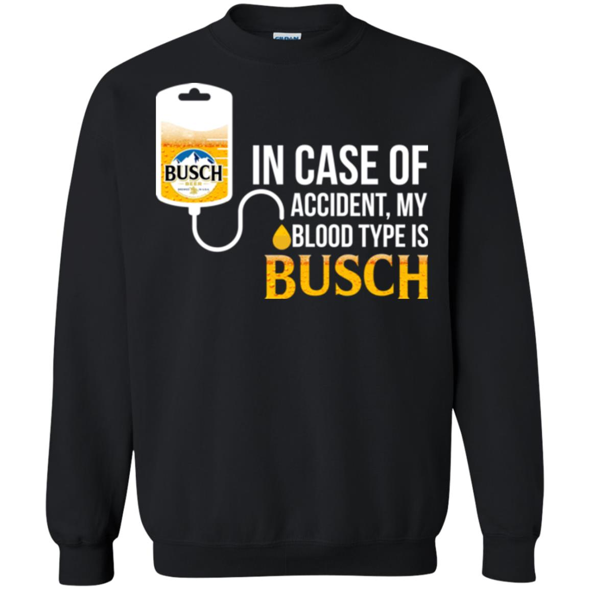 image 151px In Case Of Accident My Blood Type Is Busch T Shirts
