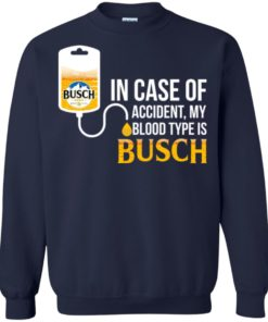 image 152 247x296px In Case Of Accident My Blood Type Is Busch T Shirts