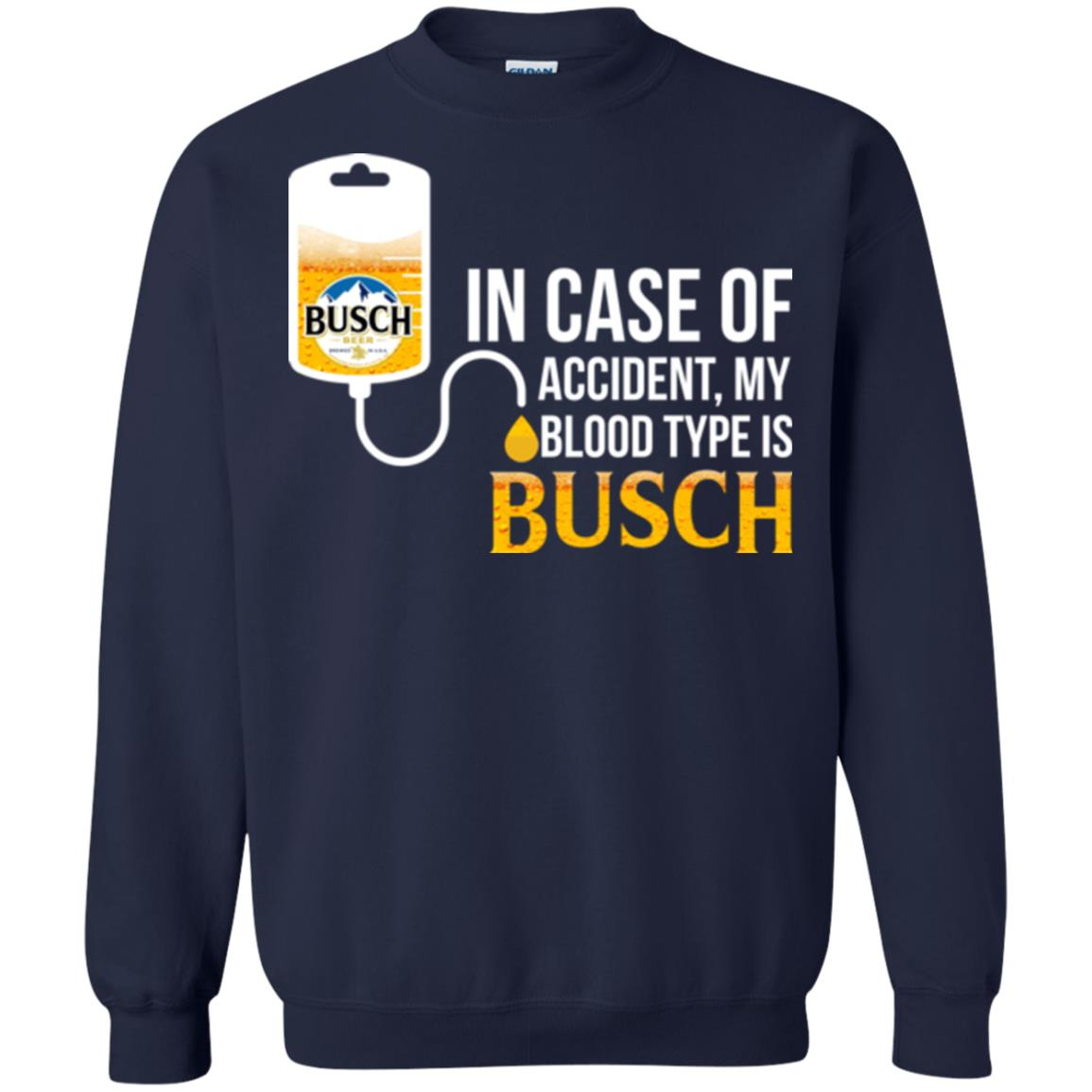 image 152px In Case Of Accident My Blood Type Is Busch T Shirts