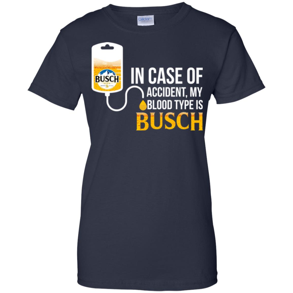 image 154px In Case Of Accident My Blood Type Is Busch T Shirts