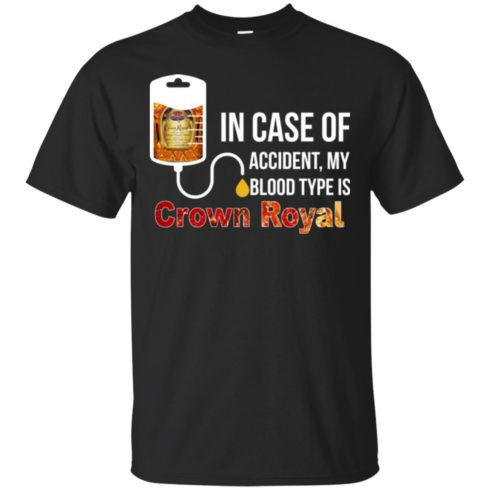 image 155 490x490px In Case Of Accident My Blood Type Is Crown Royal T Shirts, Hoodies