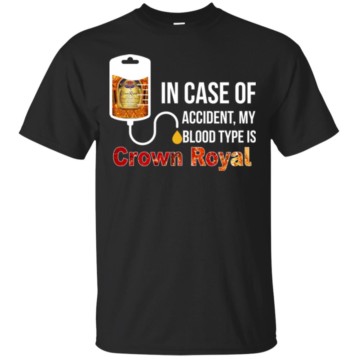 image 155px In Case Of Accident My Blood Type Is Crown Royal T Shirts, Hoodies