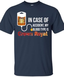 image 156 247x296px In Case Of Accident My Blood Type Is Crown Royal T Shirts, Hoodies
