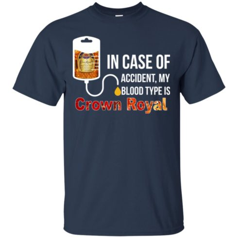 image 156 490x490px In Case Of Accident My Blood Type Is Crown Royal T Shirts, Hoodies