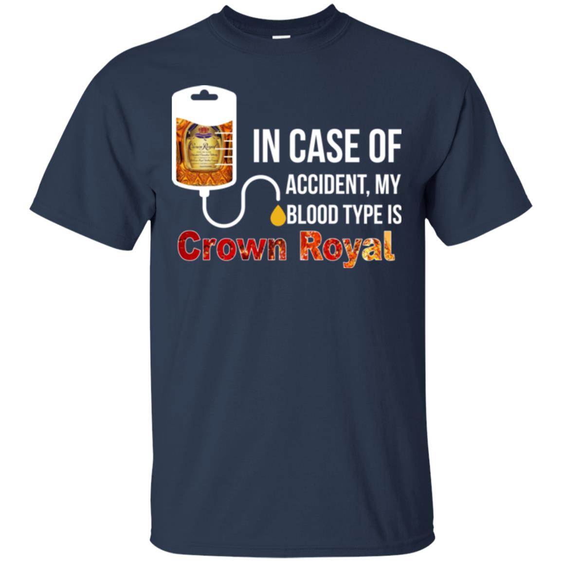 image 156px In Case Of Accident My Blood Type Is Crown Royal T Shirts, Hoodies