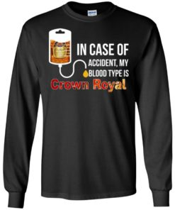 image 159 247x296px In Case Of Accident My Blood Type Is Crown Royal T Shirts, Hoodies