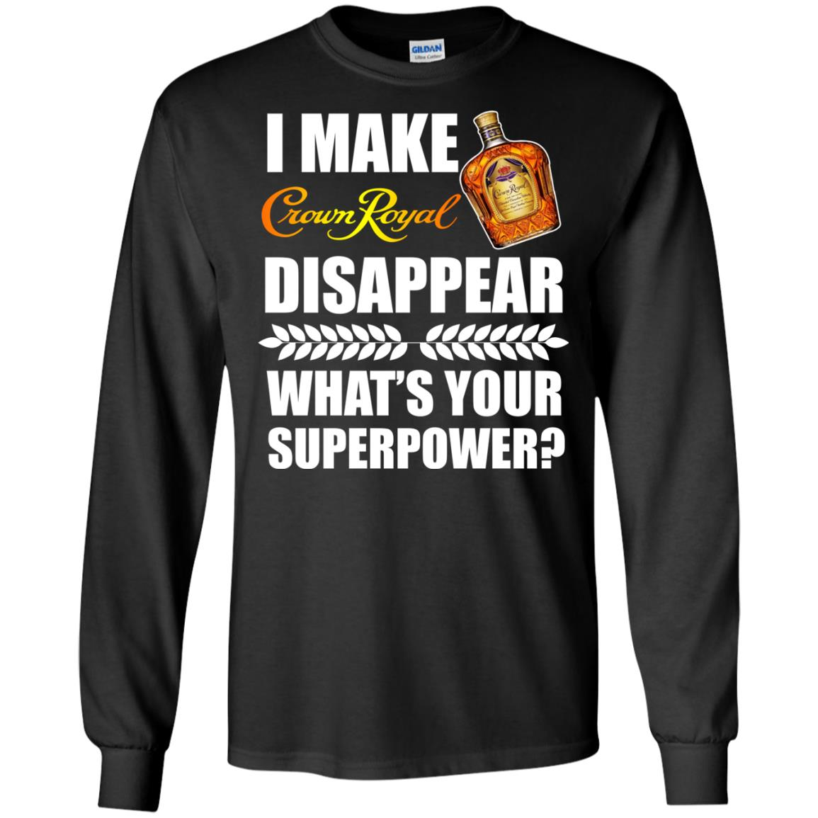 image 16px I Make Crown Royal Disappear What's Your Superpower T Shirts