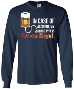 image 160 247x296px In Case Of Accident My Blood Type Is Crown Royal T Shirts, Hoodies