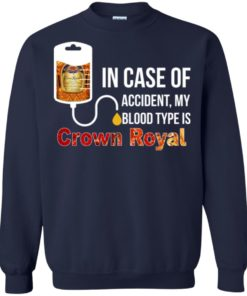 image 164 247x296px In Case Of Accident My Blood Type Is Crown Royal T Shirts, Hoodies
