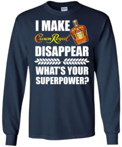 image 17 247x296px I Make Crown Royal Disappear What's Your Superpower T Shirts
