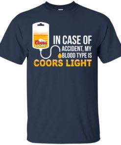 image 192 247x296px In Case Of Accident My Blood Type Is Coors Light T Shirts, Hoodies