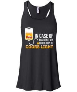 image 193 247x296px In Case Of Accident My Blood Type Is Coors Light T Shirts, Hoodies
