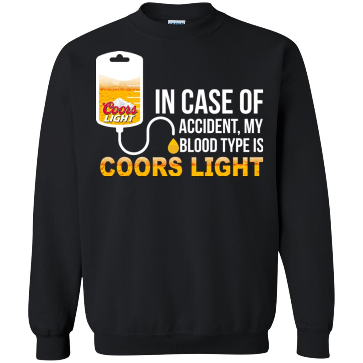image 199px In Case Of Accident My Blood Type Is Coors Light T Shirts, Hoodies