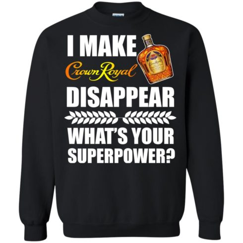 image 20 490x490px I Make Crown Royal Disappear What's Your Superpower T Shirts