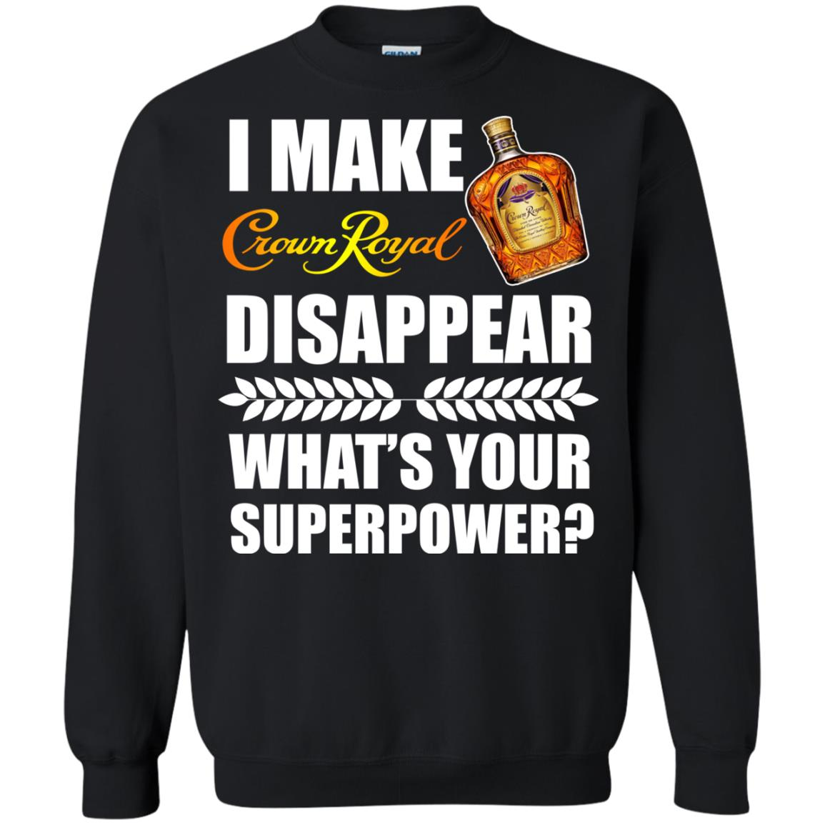 image 20px I Make Crown Royal Disappear What's Your Superpower T Shirts