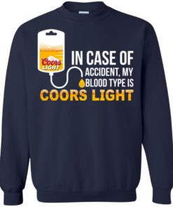 image 200 247x296px In Case Of Accident My Blood Type Is Coors Light T Shirts, Hoodies