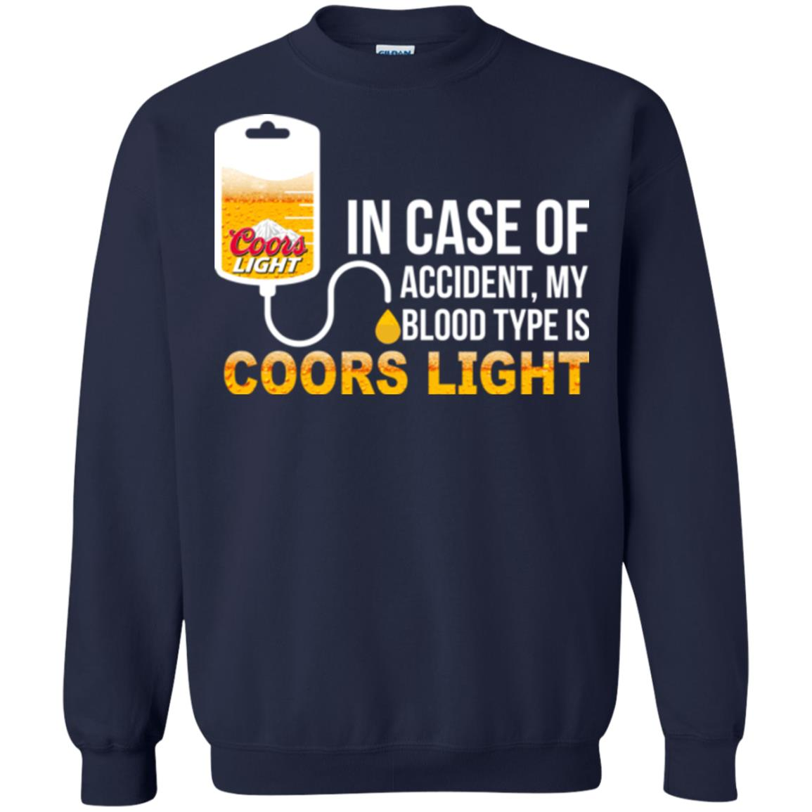 image 200px In Case Of Accident My Blood Type Is Coors Light T Shirts, Hoodies