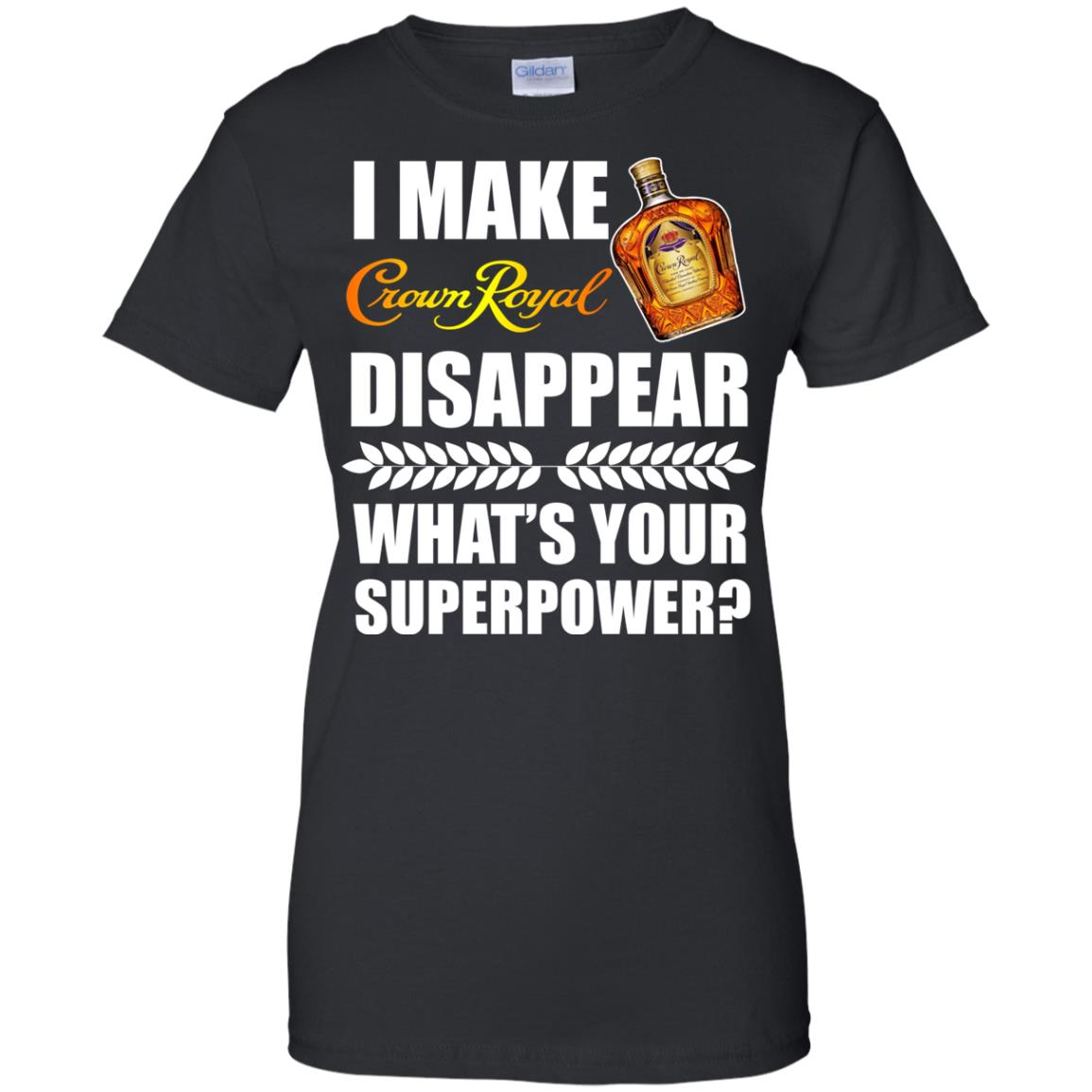 image 22px I Make Crown Royal Disappear What's Your Superpower T Shirts