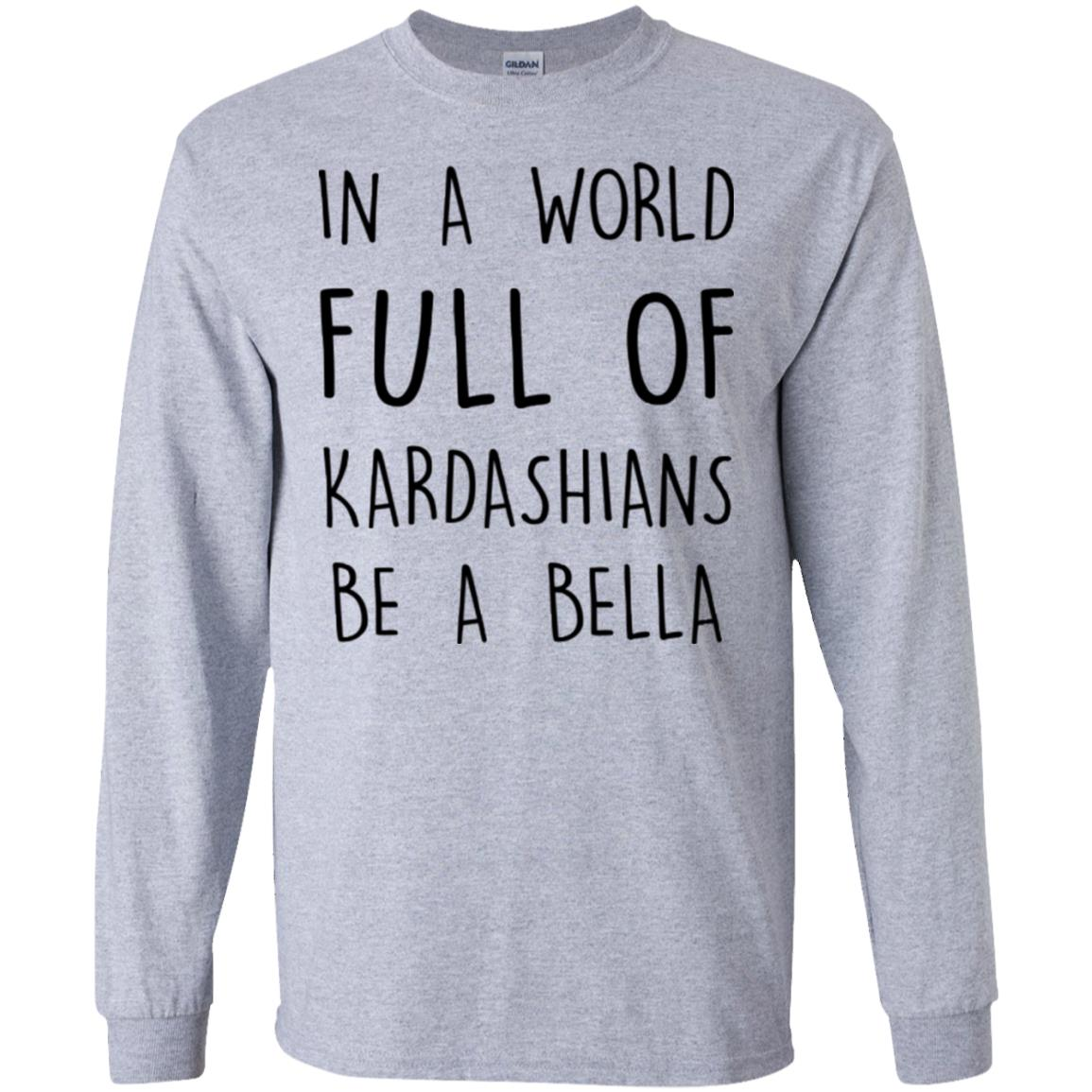 image 228px In A World Full Of Kardashians Be A Bella T Shirt, Tank Top