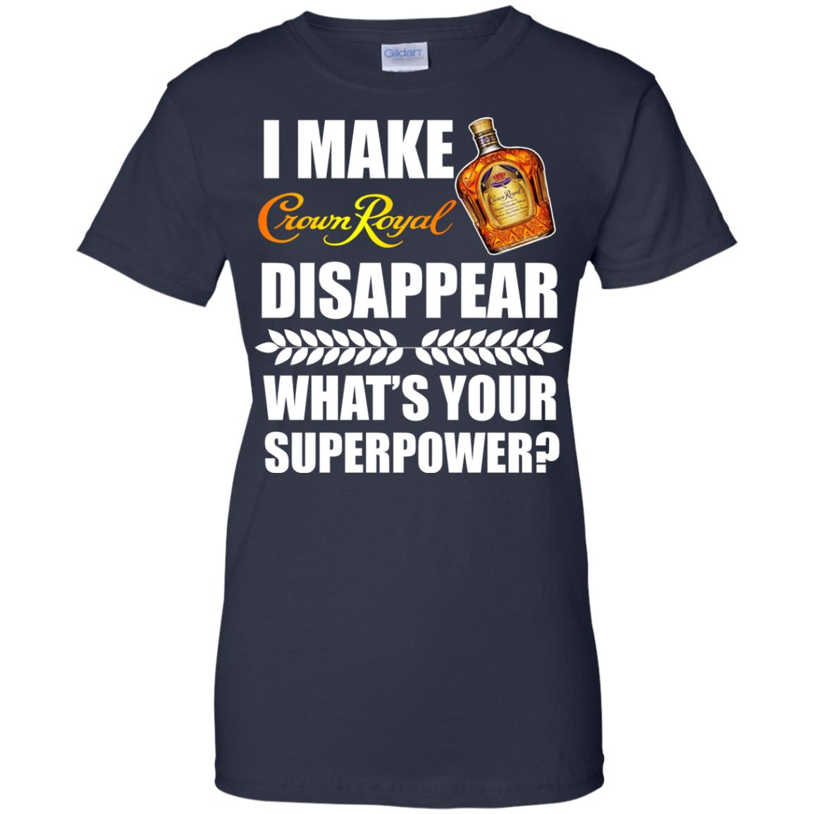 image 23px I Make Crown Royal Disappear What's Your Superpower T Shirts