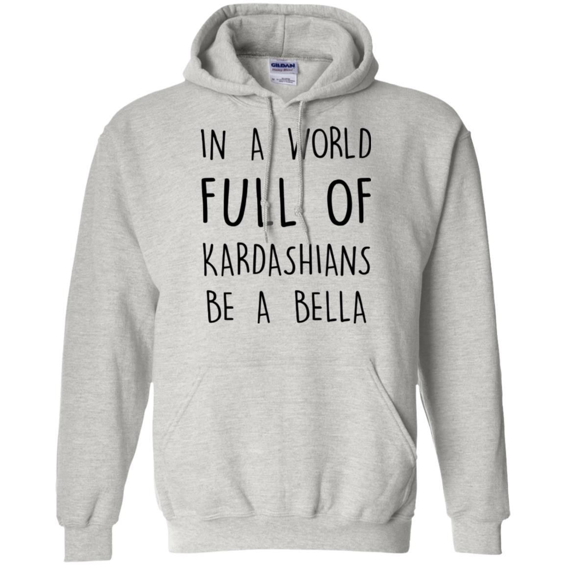 image 230px In A World Full Of Kardashians Be A Bella T Shirt, Tank Top