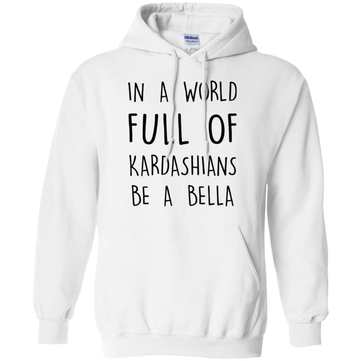 image 231px In A World Full Of Kardashians Be A Bella T Shirt, Tank Top