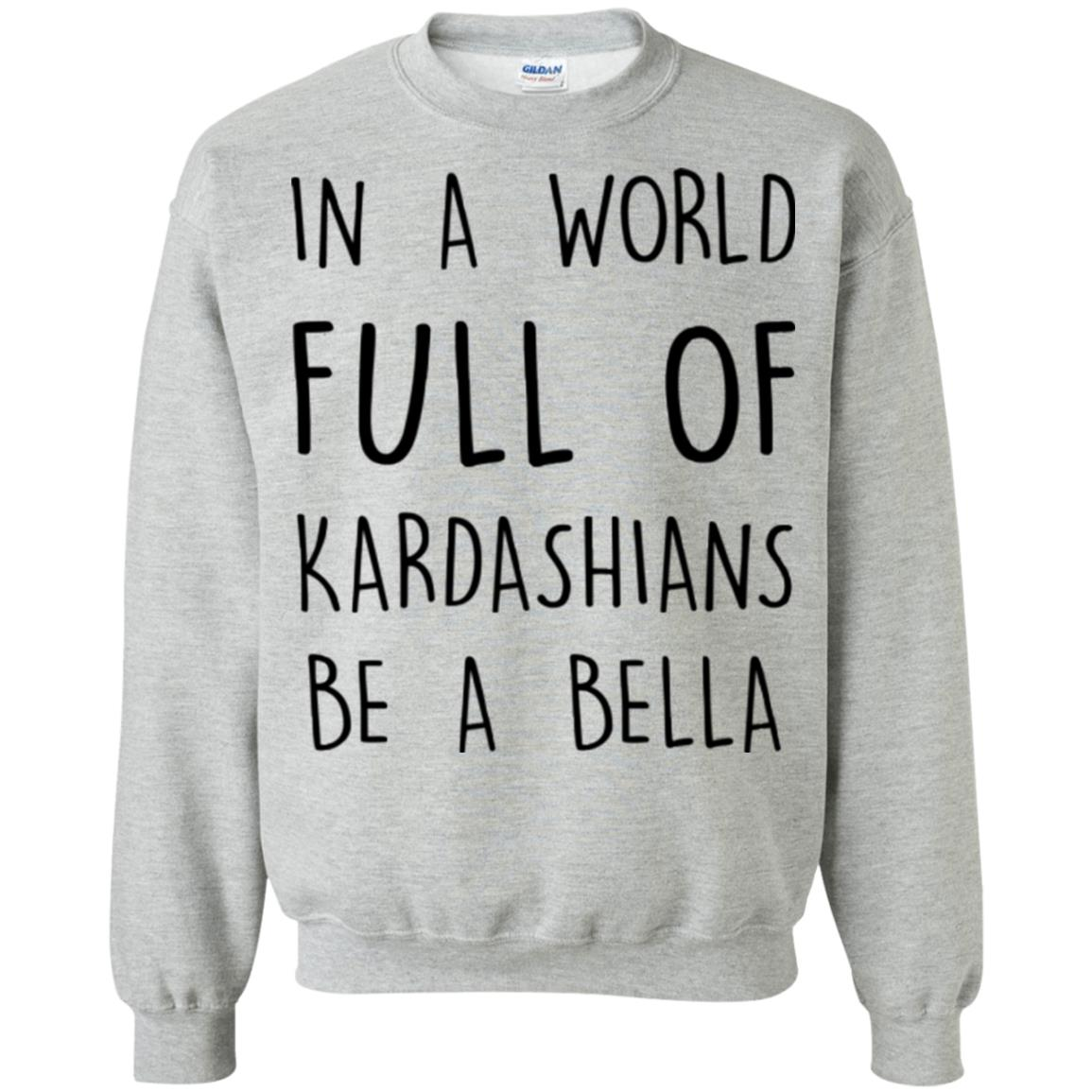 image 232px In A World Full Of Kardashians Be A Bella T Shirt, Tank Top