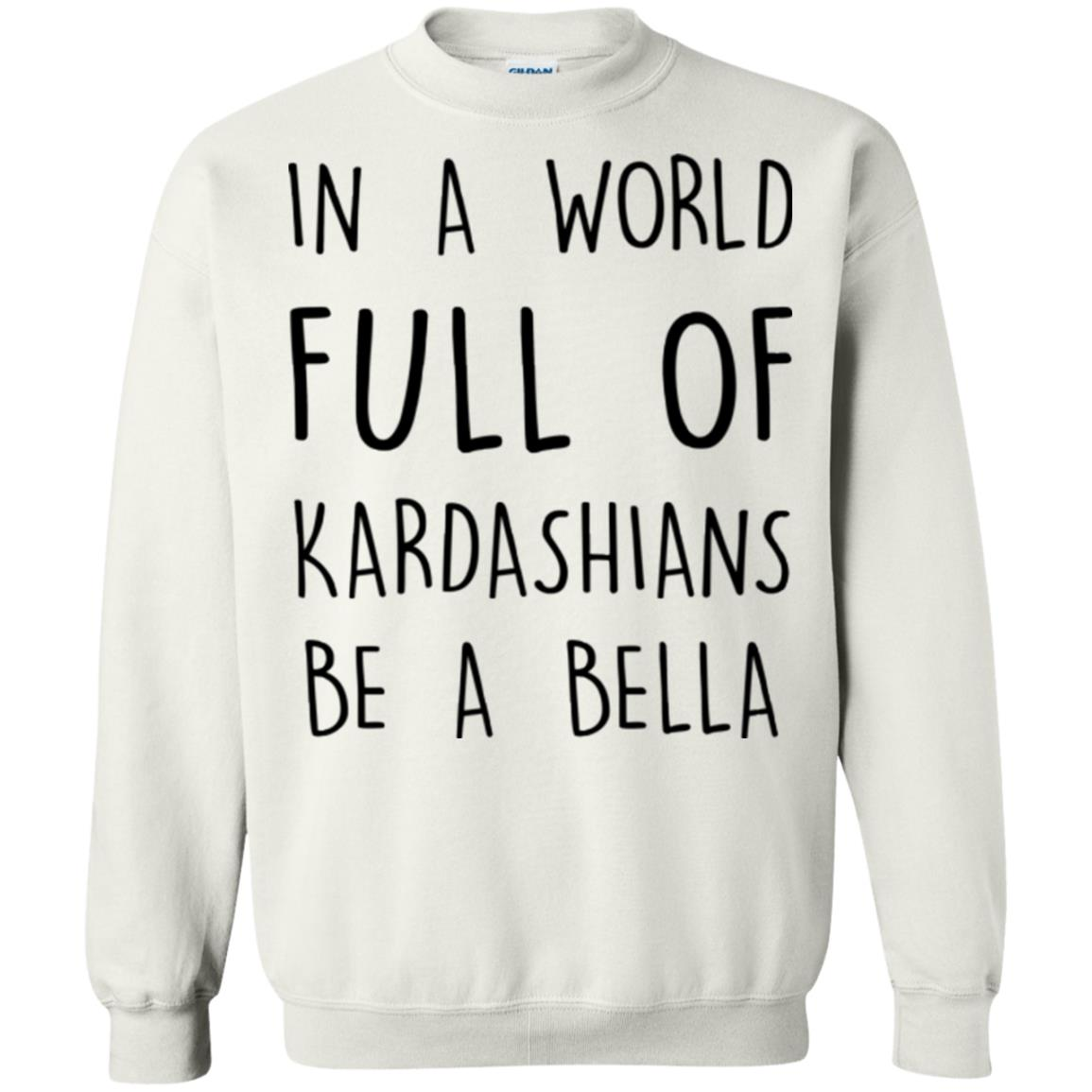 image 233px In A World Full Of Kardashians Be A Bella T Shirt, Tank Top