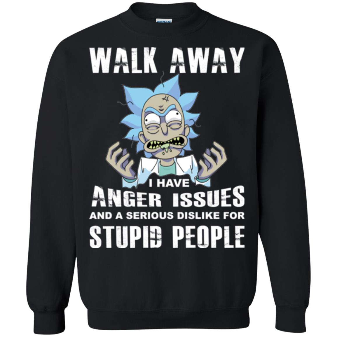 image 244px Rick and Morty: Walk away I have anger issues for stupid people t shirt