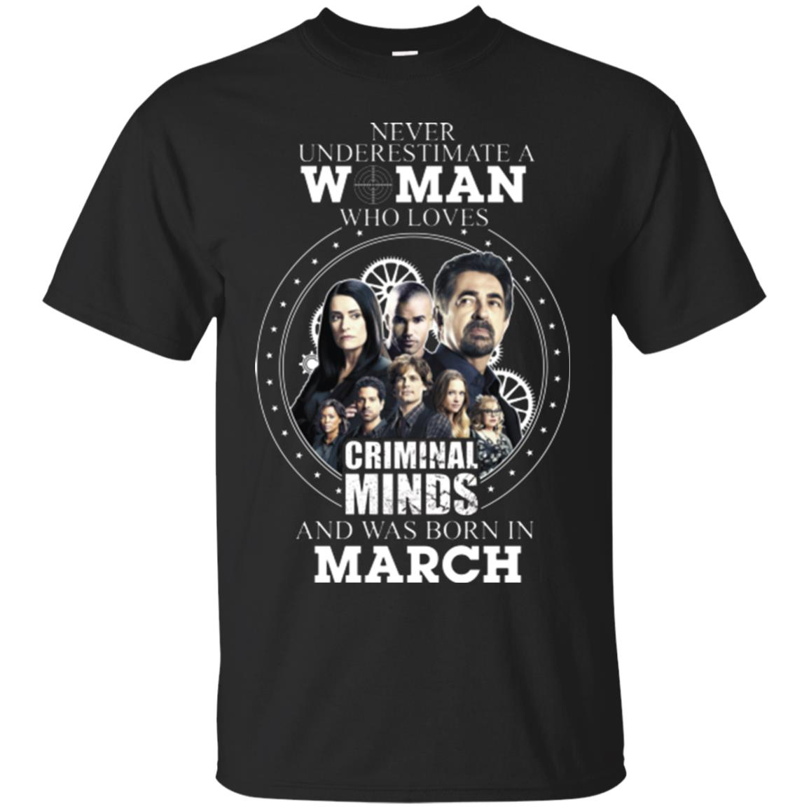 image 296px Never Underestimate A Woman Who Loves Criminal Minds And Was Born In March T Shirt