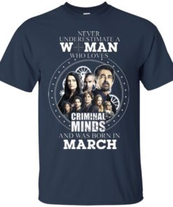 image 297 247x296px Never Underestimate A Woman Who Loves Criminal Minds And Was Born In March T Shirt
