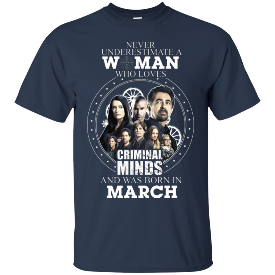 image 297px Never Underestimate A Woman Who Loves Criminal Minds And Was Born In March T Shirt