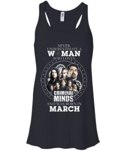 image 299 247x296px Never Underestimate A Woman Who Loves Criminal Minds And Was Born In March T Shirt