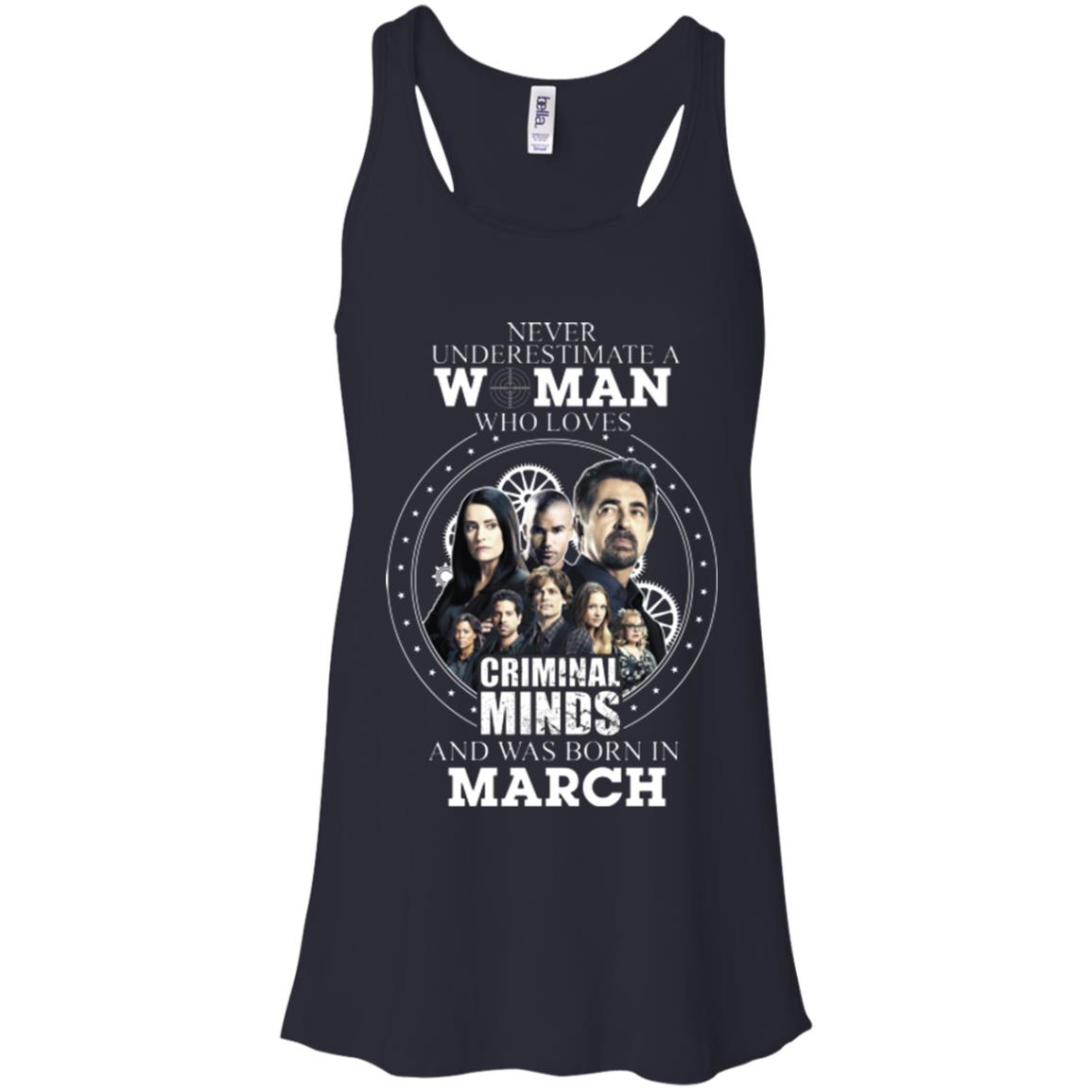 image 299px Never Underestimate A Woman Who Loves Criminal Minds And Was Born In March T Shirt