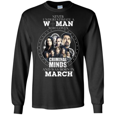 image 300 490x490px Never Underestimate A Woman Who Loves Criminal Minds And Was Born In March T Shirt